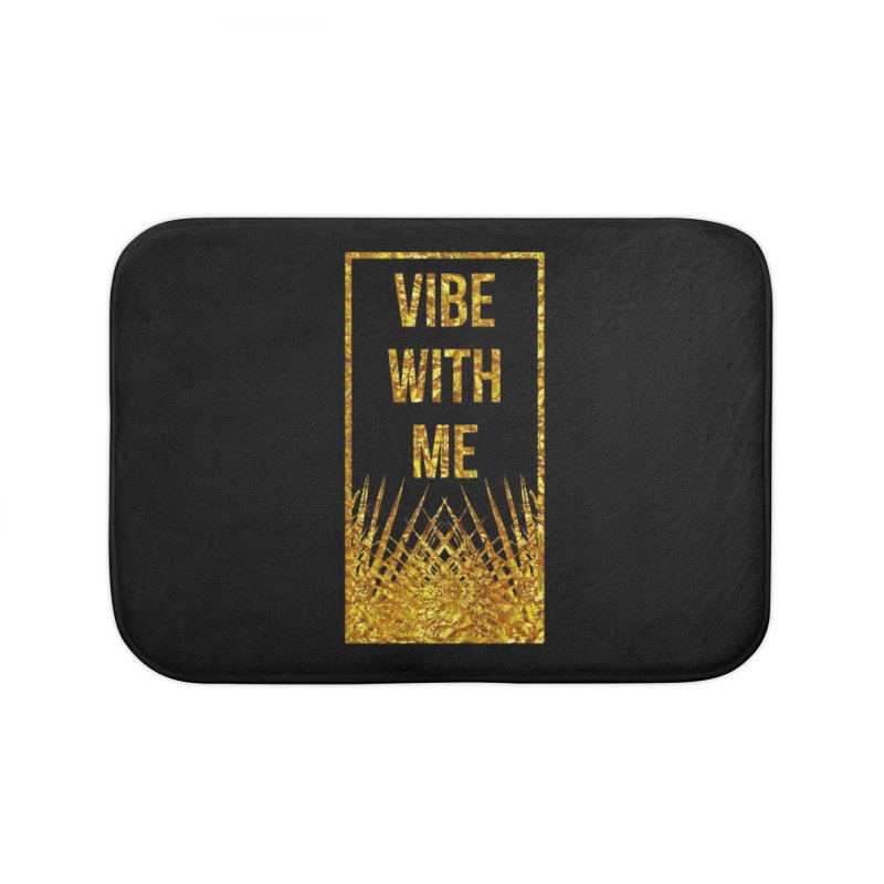 Vibe With Me Home Bath Mat by chriscoffincreations