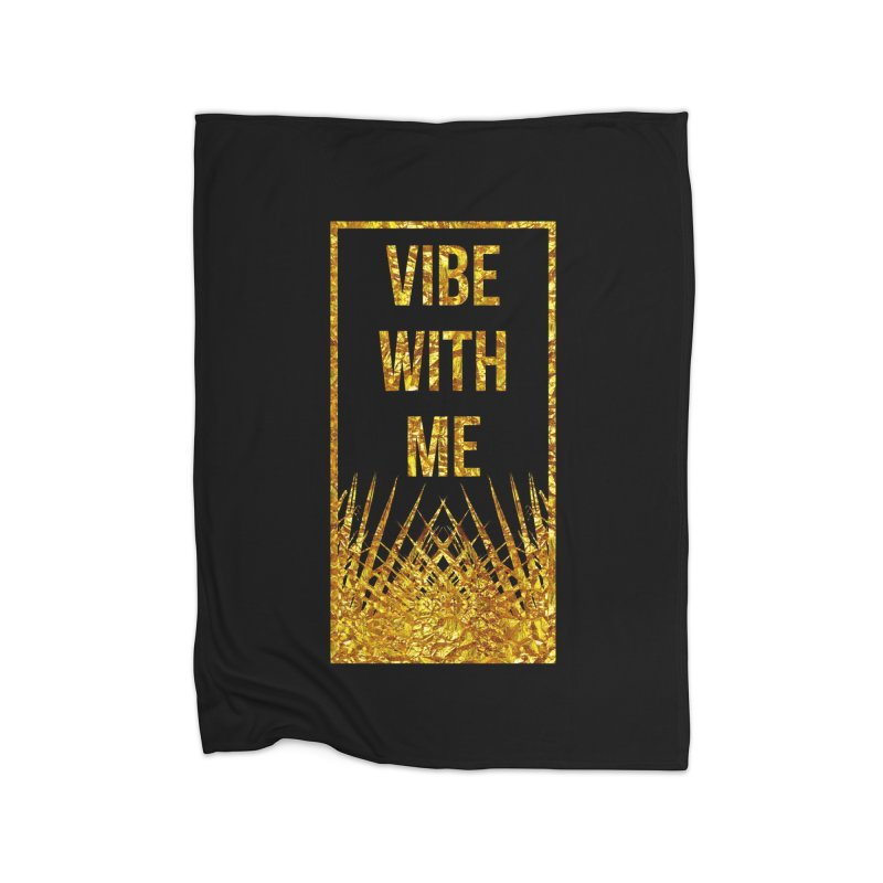 Vibe With Me Home Blanket by chriscoffincreations