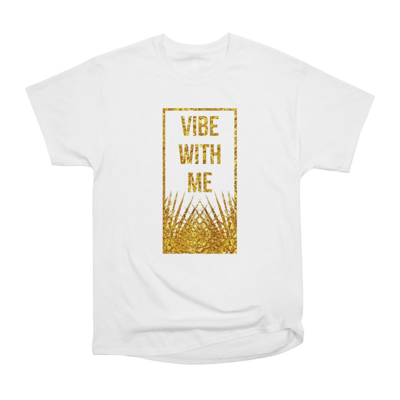 Vibe With Me Women's Heavyweight Unisex T-Shirt by chriscoffincreations
