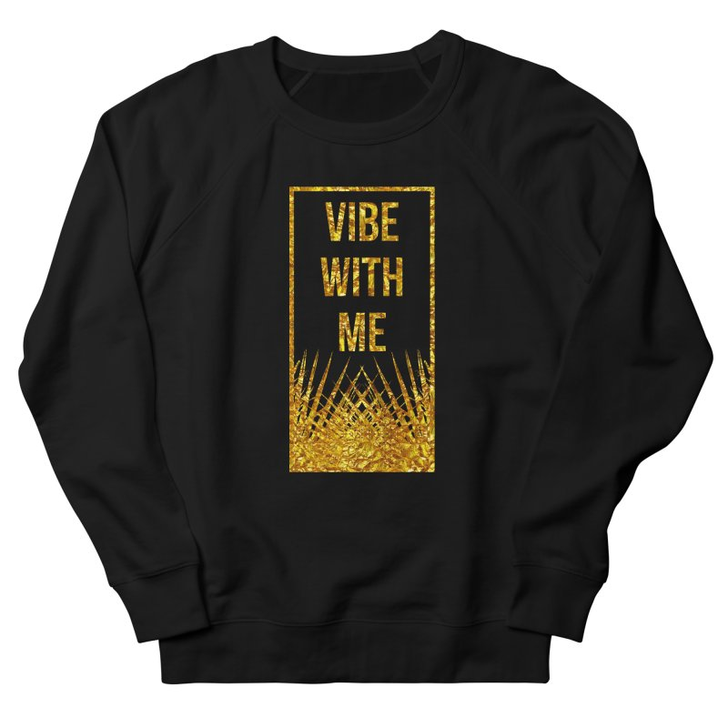 Vibe With Me Men's French Terry Sweatshirt by chriscoffincreations