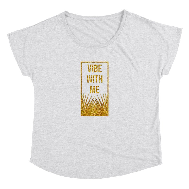 Vibe With Me Women's Dolman Scoop Neck by chriscoffincreations