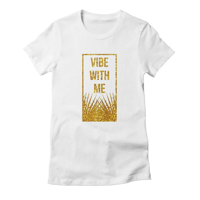 Vibe With Me Women's Fitted T-Shirt by chriscoffincreations