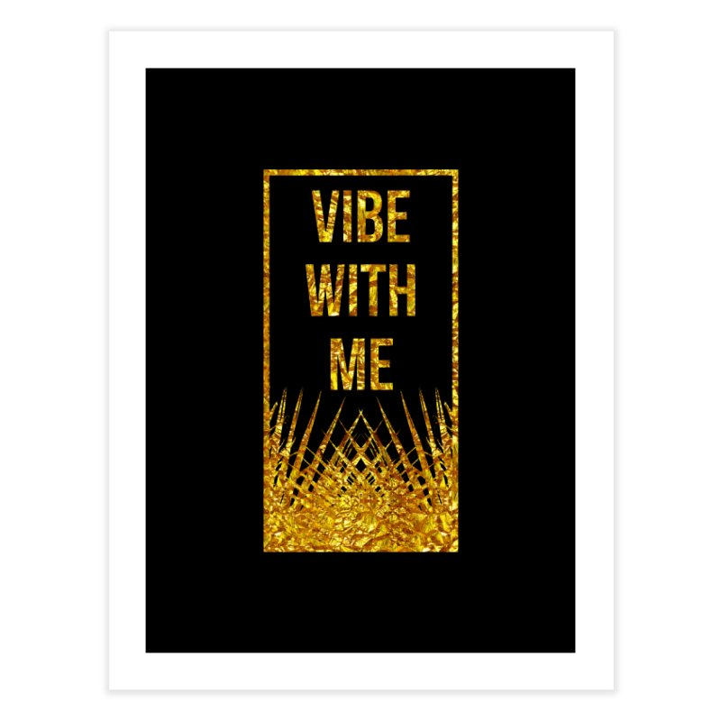 Vibe With Me Home Fine Art Print by chriscoffincreations