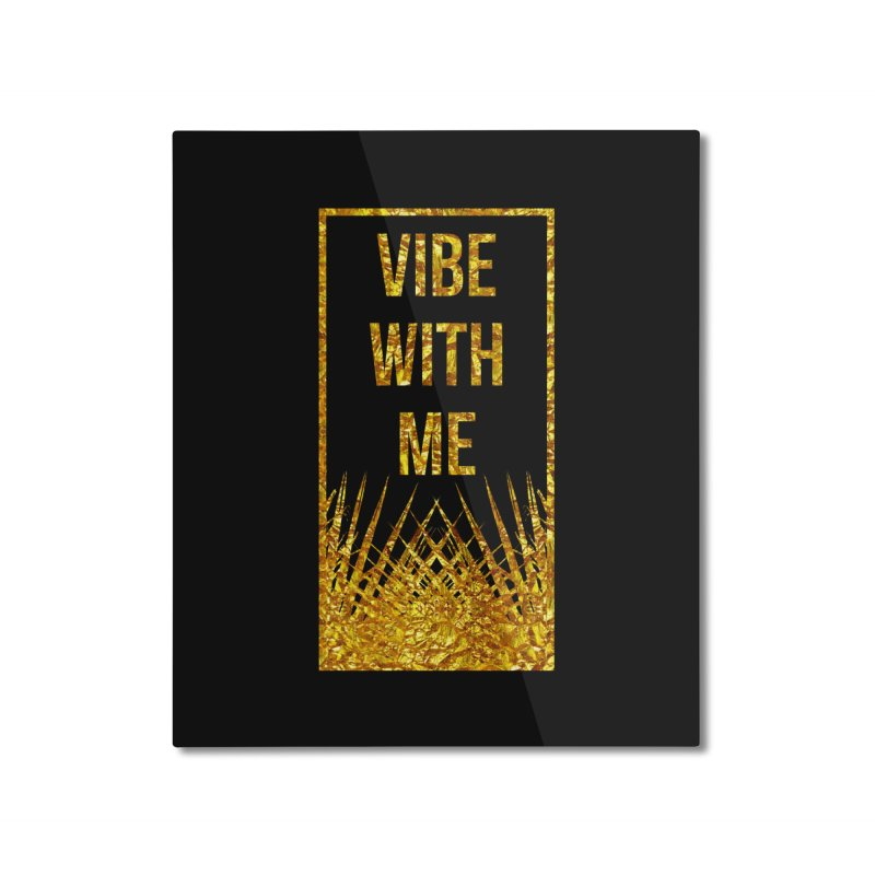 Vibe With Me Home Mounted Aluminum Print by chriscoffincreations
