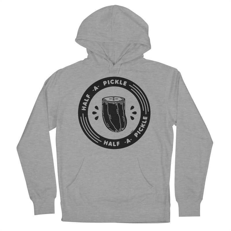 Half A Pickle Women's Pullover Hoody by Chris Crammer