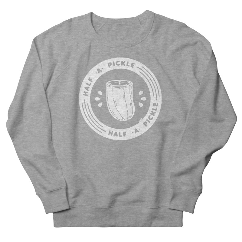 Half A Pickle Men's French Terry Sweatshirt by Chris Crammer