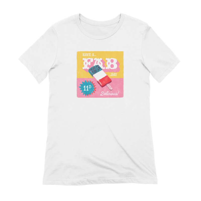 Have a FAB day! Women's Extra Soft T-Shirt by chrissayer's Artist Shop