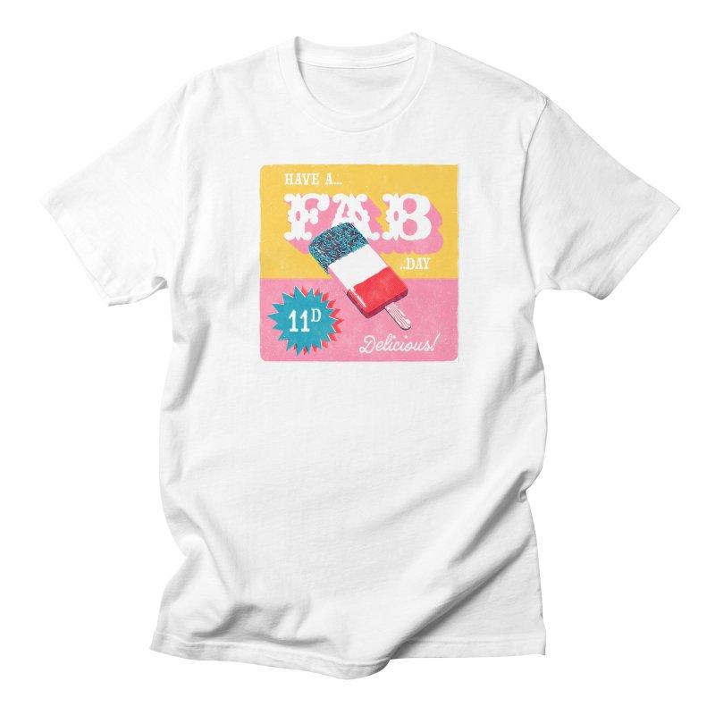 Have a FAB day! Men's Regular T-Shirt by chrissayer's Artist Shop