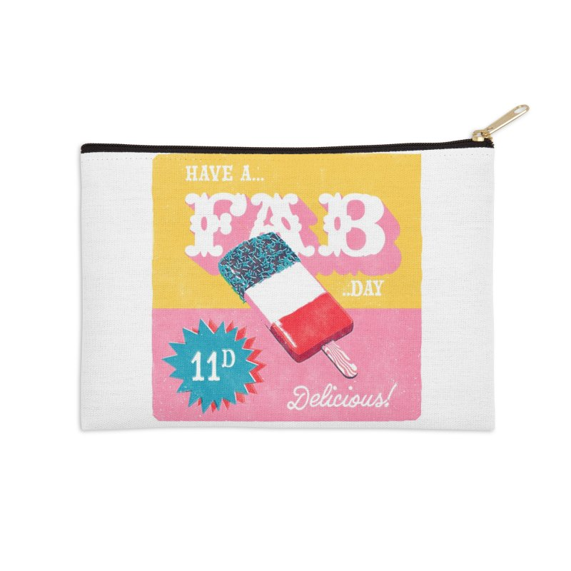 Have a FAB day! Accessories Zip Pouch by chrissayer's Artist Shop