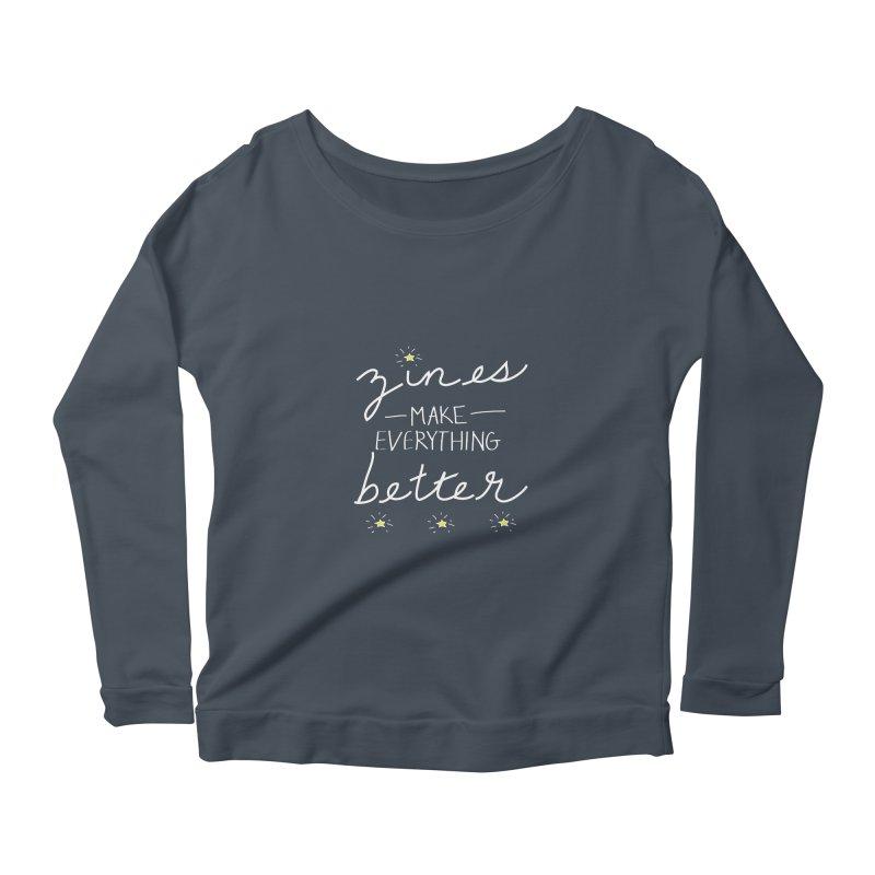 Zines Make Everything Better Women's Scoop Neck Longsleeve T-Shirt by Chris Talbot-Heindls' Artist Shop