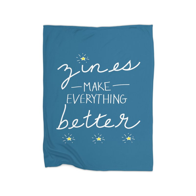 Zines Make Everything Better Home Fleece Blanket Blanket by Chris Talbot-Heindls' Artist Shop