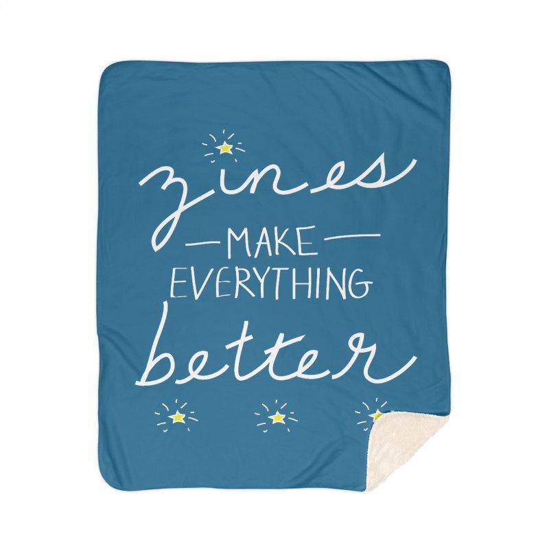 Zines Make Everything Better Home Sherpa Blanket Blanket by Chris Talbot-Heindls' Artist Shop