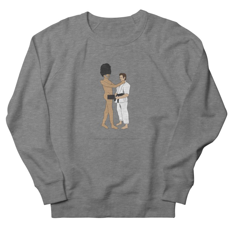 Front Naked Choke From the Guard Men's French Terry Sweatshirt by Chris Talbot-Heindls' Artist Shop