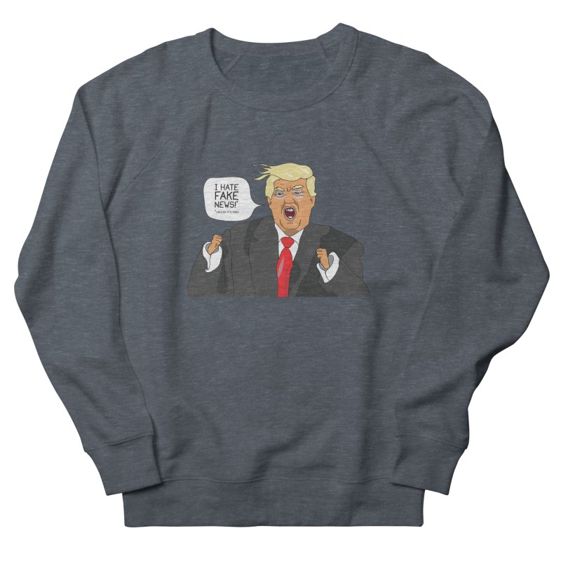 Fake News Tantrum Women's French Terry Sweatshirt by Chris Talbot-Heindls' Artist Shop