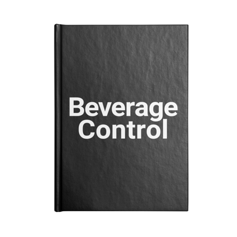 Beverage Control Accessories Notebook by Christy Claymore Shop