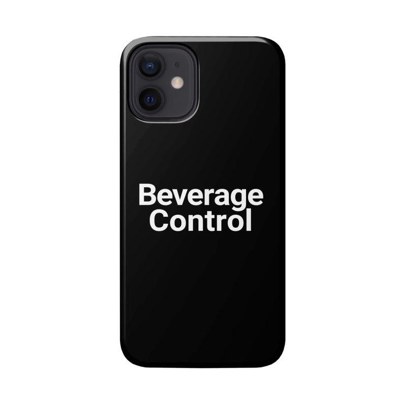 Beverage Control Accessories Phone Case by Christy Claymore Shop
