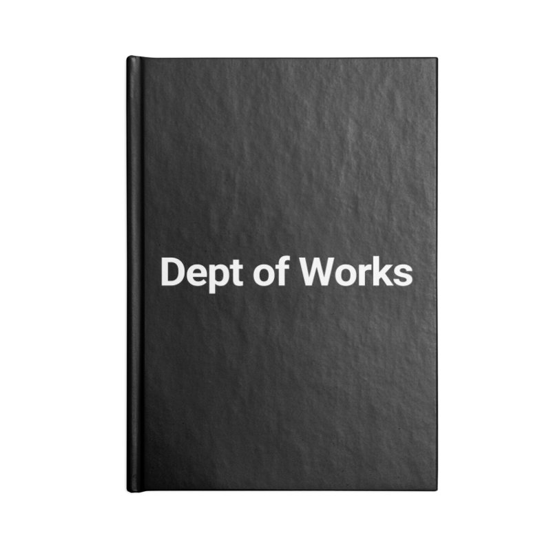 Dept of Works Accessories Notebook by Christy Claymore Shop