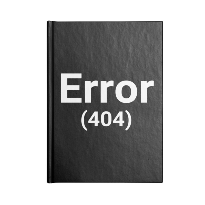 Error (404) Accessories Notebook by Christy Claymore Shop