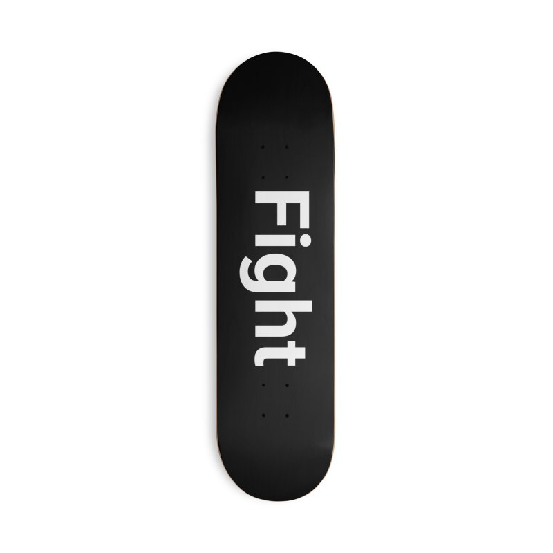 Fight Accessories Skateboard by Christy Claymore Shop