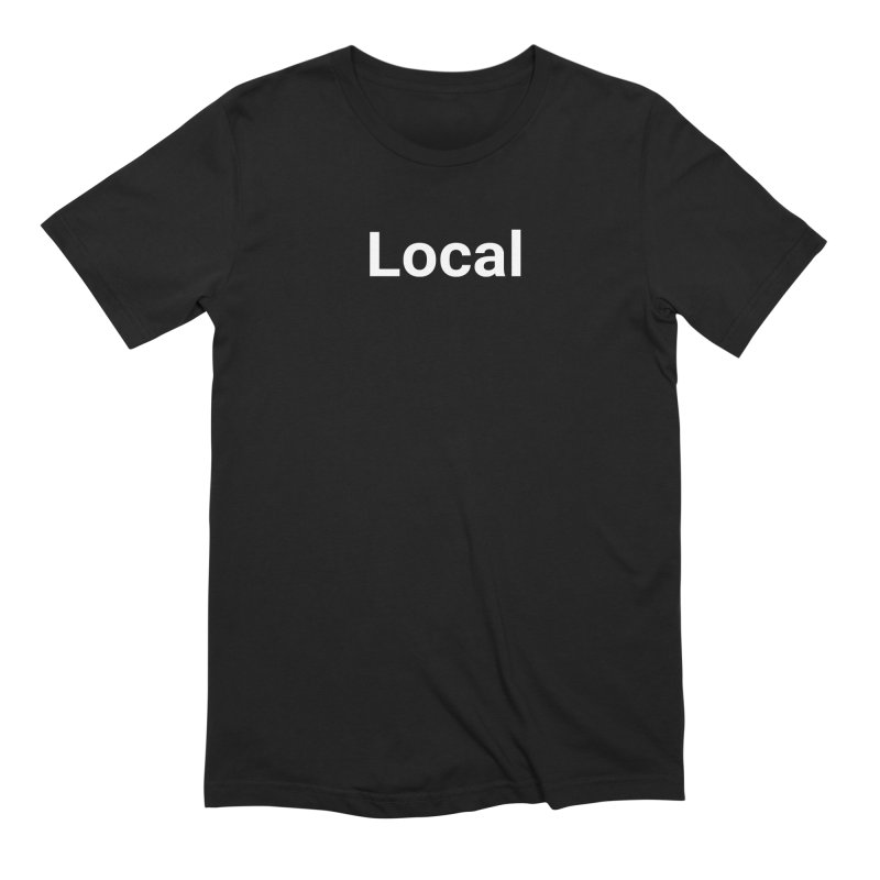 Local Men's T-Shirt by Christy Claymore Shop