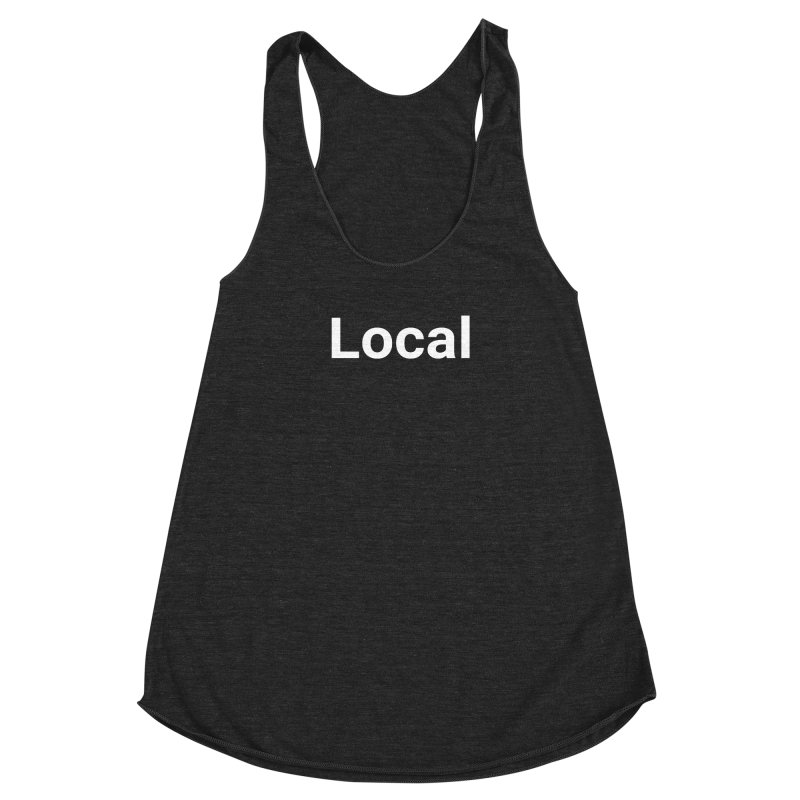 Local Women's Tank by Christy Claymore Shop