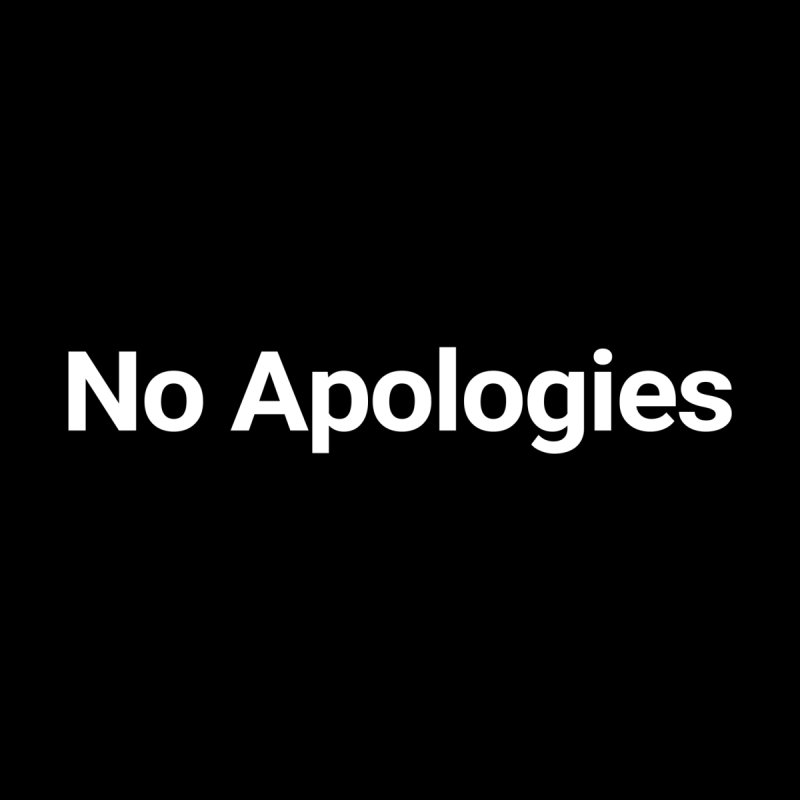 No Apologies Men's T-Shirt by Christy Claymore Shop