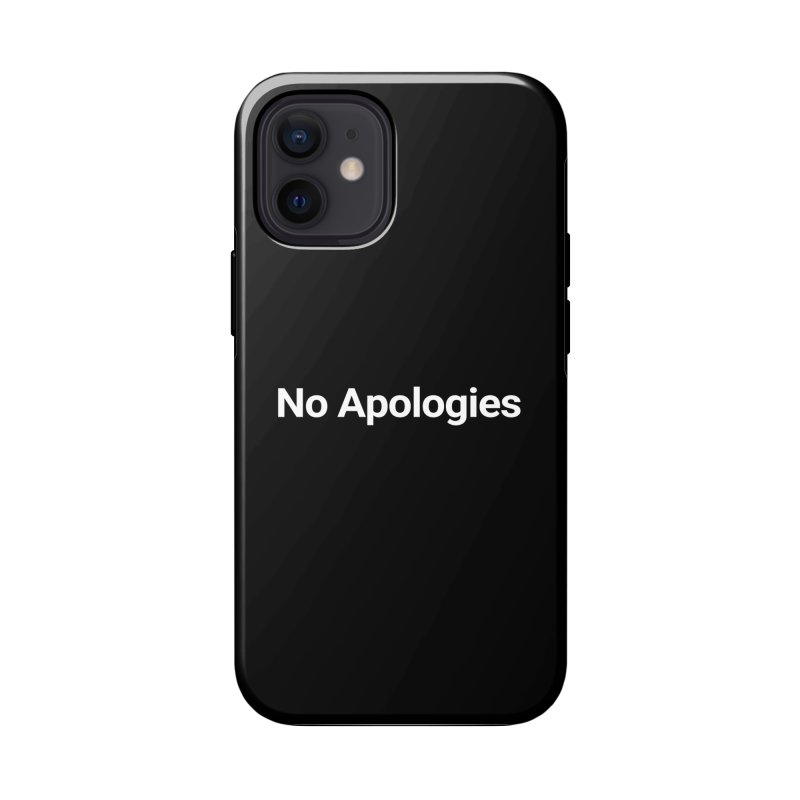 No Apologies Accessories Phone Case by Christy Claymore Shop