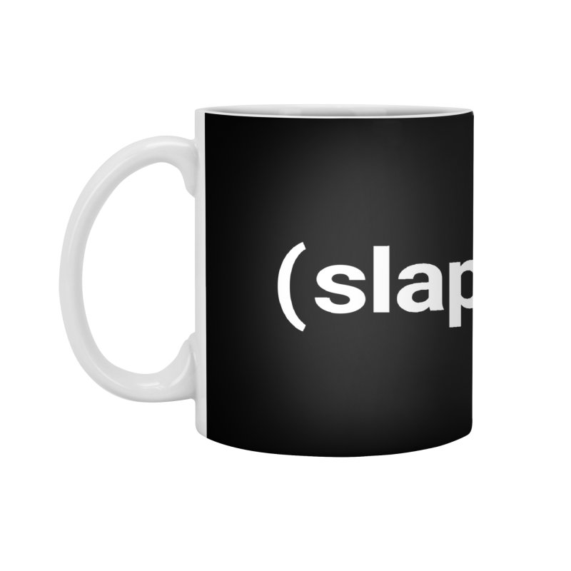 (slap) Accessories Mug by Christy Claymore Shop