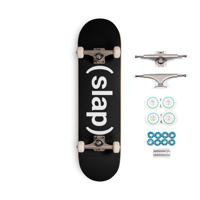 (slap) Accessories Skateboard by Christy Claymore Shop