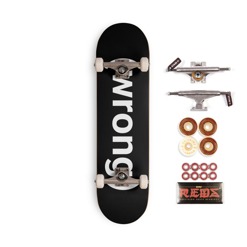 (wrong) Accessories Skateboard by Christy Claymore Shop