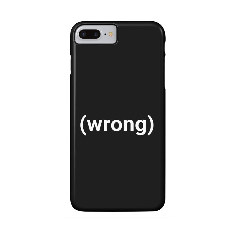(wrong) Accessories Phone Case by Christy Claymore Shop
