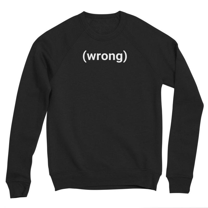 (wrong) Women's Sweatshirt by Christy Claymore Shop
