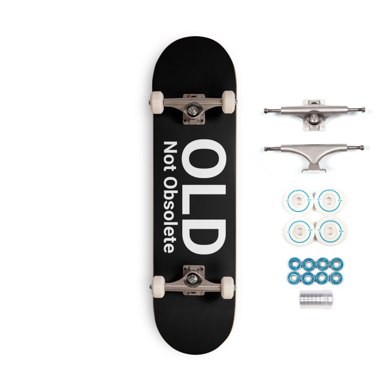 Old Not Obsolete Accessories Skateboard by Christy Claymore Shop