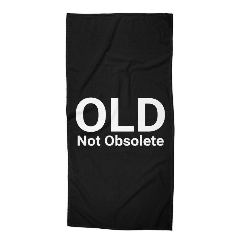 Old Not Obsolete Accessories Beach Towel by Christy Claymore Shop