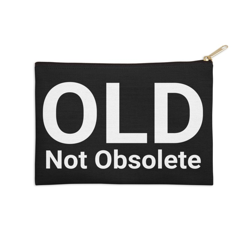 Old Not Obsolete Accessories Zip Pouch by Christy Claymore Shop