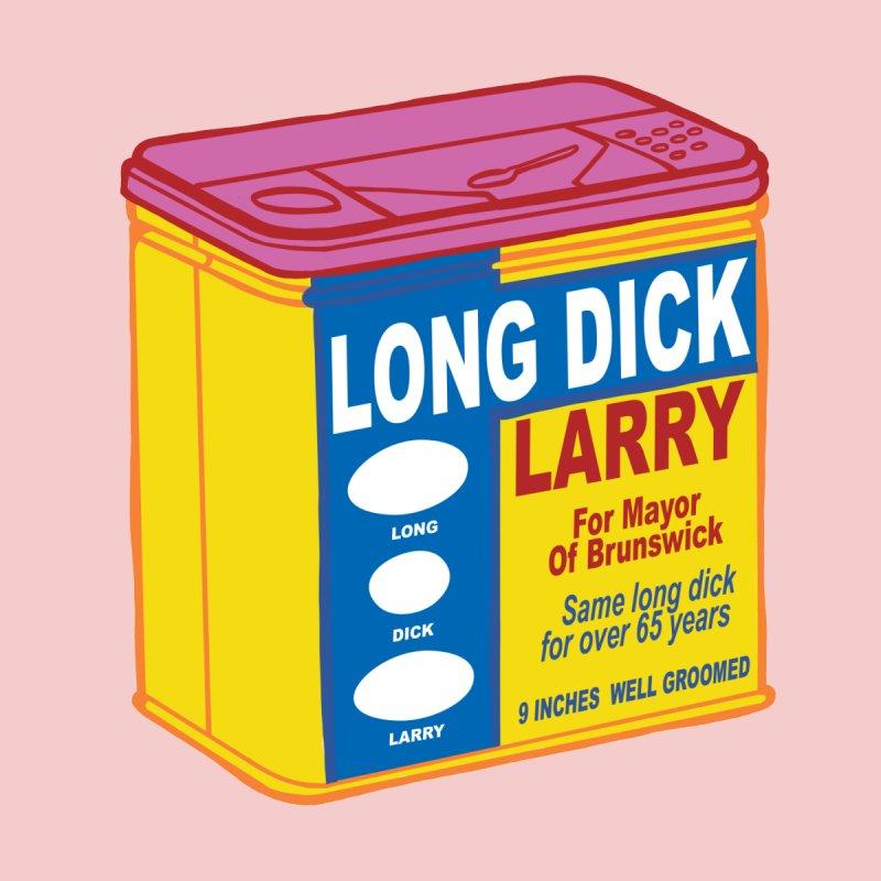 Long Dick Larry by CHRIS VIG'S SHIRTSTUFFS