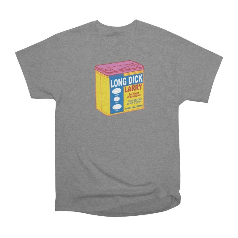 Long Dick Larry Women's Heavyweight Unisex T-Shirt by CHRIS VIG'S SHIRTSTUFFS