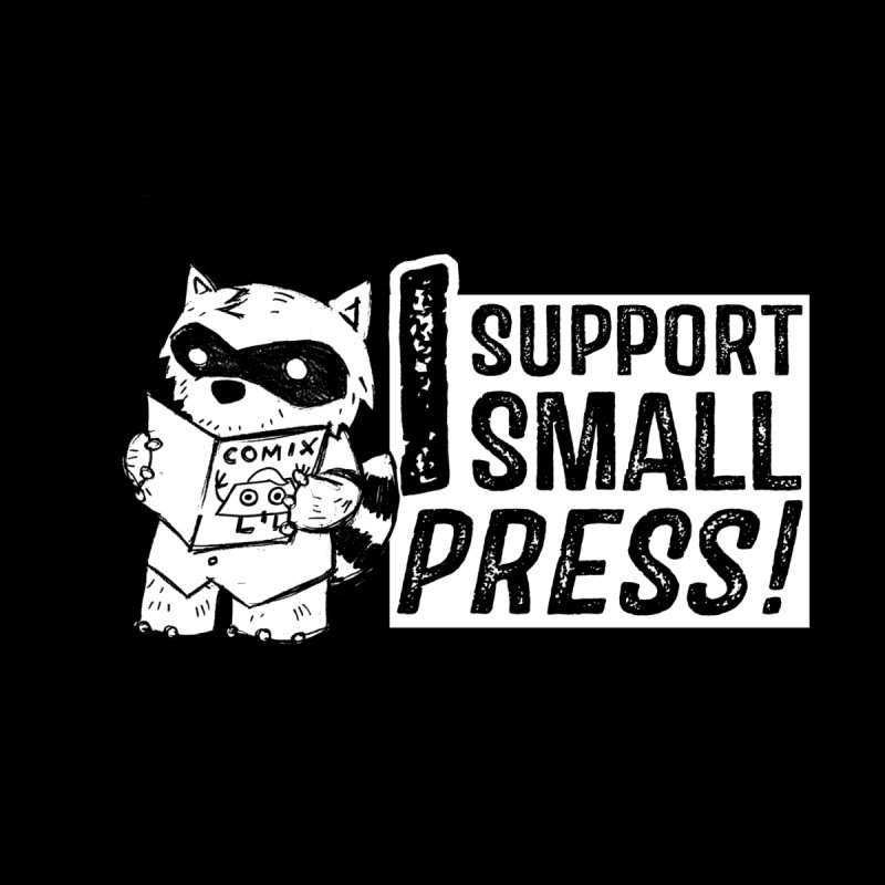 I Support Small Press! Men's T-Shirt by Chris Williams' Artist Shop