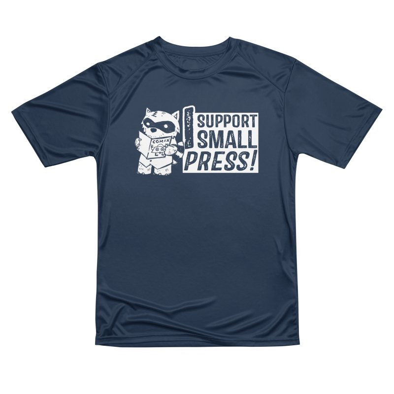 I Support Small Press! Men's Performance T-Shirt by Chris Williams' Artist Shop