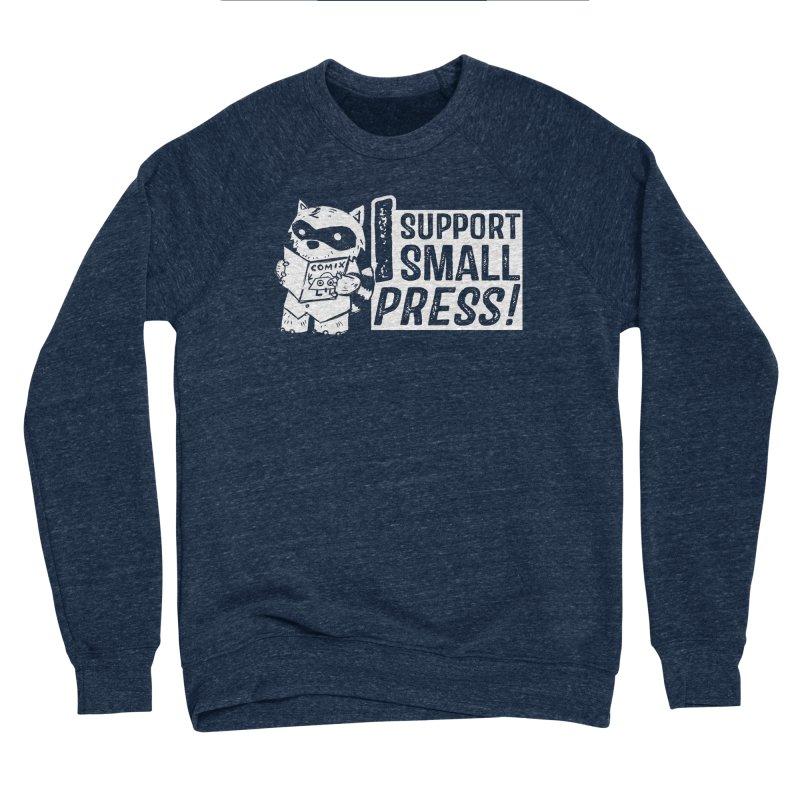 I Support Small Press! Women's Sponge Fleece Sweatshirt by Chris Williams' Artist Shop