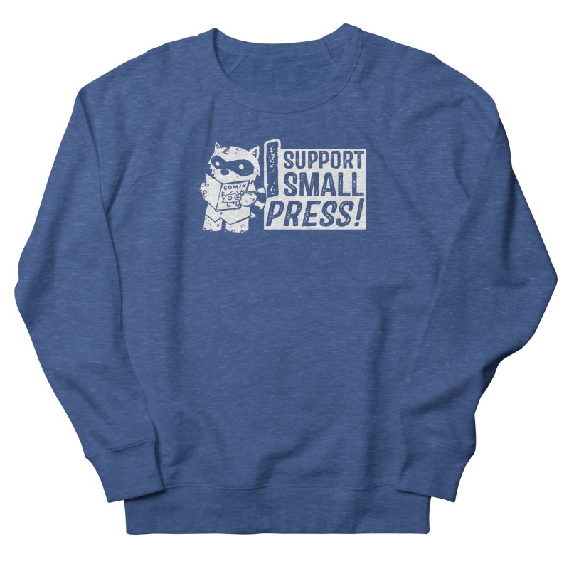 I Support Small Press! Women's French Terry Sweatshirt by Chris Williams' Artist Shop
