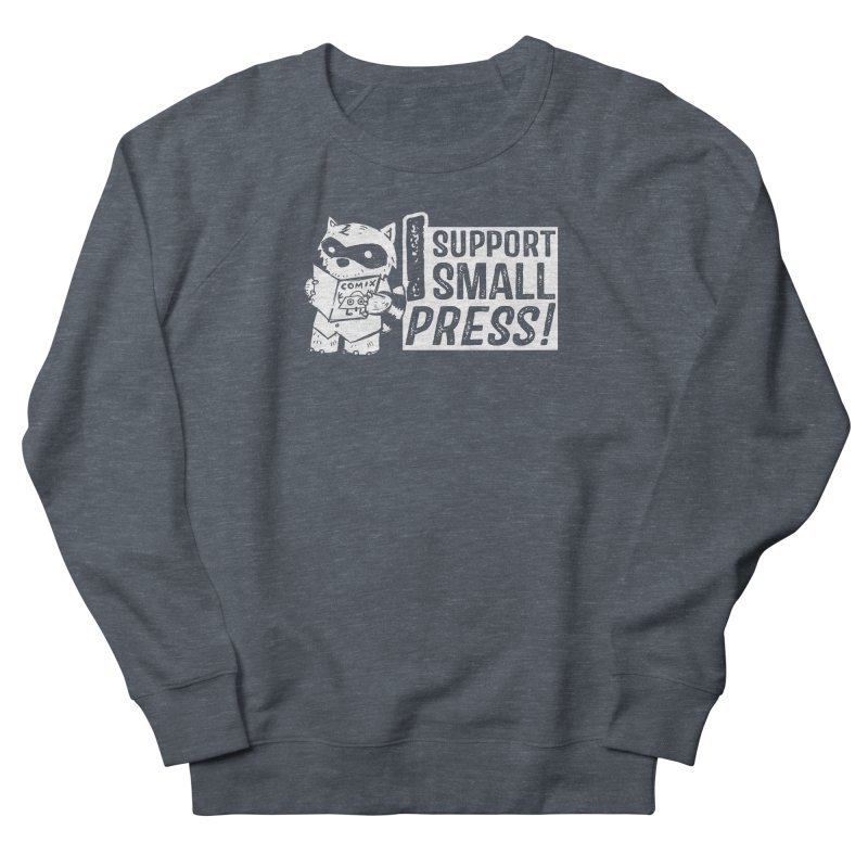 I Support Small Press! Men's French Terry Sweatshirt by Chris Williams' Artist Shop