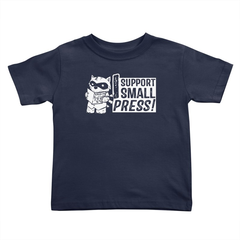I Support Small Press! Kids Toddler T-Shirt by Chris Williams' Artist Shop