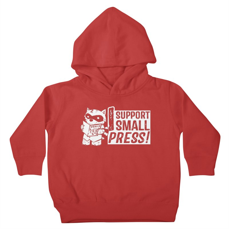 I Support Small Press! Kids Toddler Pullover Hoody by Chris Williams' Artist Shop