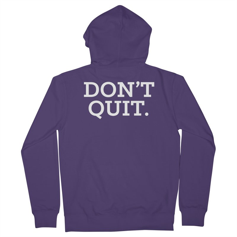 Don't Quit (serif/reversed) Women's Zip-Up Hoody by Chris Williams' Artist Shop