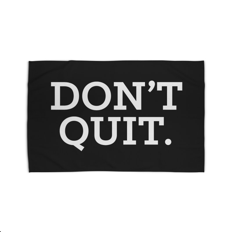 Don't Quit (serif/reversed) Home Rug by Chris Williams' Artist Shop