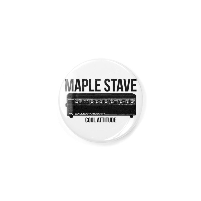 Maple Stave • Cool Attitude Accessories Button by Chris Williams' Artist Shop