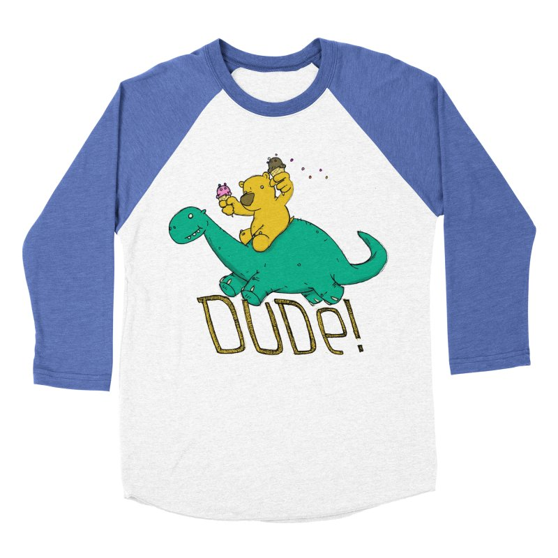 Dude! Women's Baseball Triblend Longsleeve T-Shirt by Chris Williams' Artist Shop