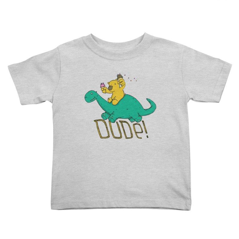 Dude! Kids Toddler T-Shirt by Chris Williams' Artist Shop