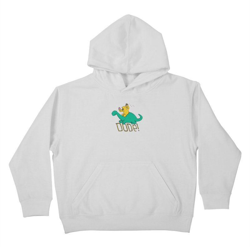 Dude! Kids Pullover Hoody by Chris Williams' Artist Shop